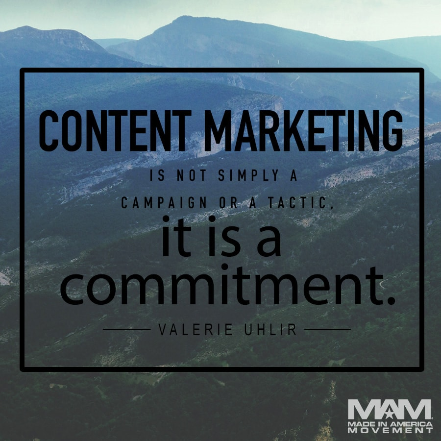 Content marketing is not simply a campaign or a tactic, it is a commitment. - Valerie Uhlir (quote)