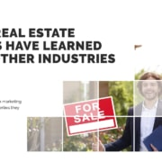 Marketing Practices - What Real Estate Agents have Learned from Other Industries
